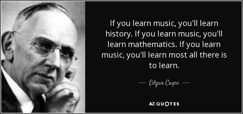 quote-if-you-learn-music-you-ll-learn-history-if-you-learn-music-you-ll-learn-mathematics-edgar-cayce-58-96-24